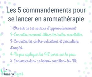 Les 5 commandements de l'aromathérapie