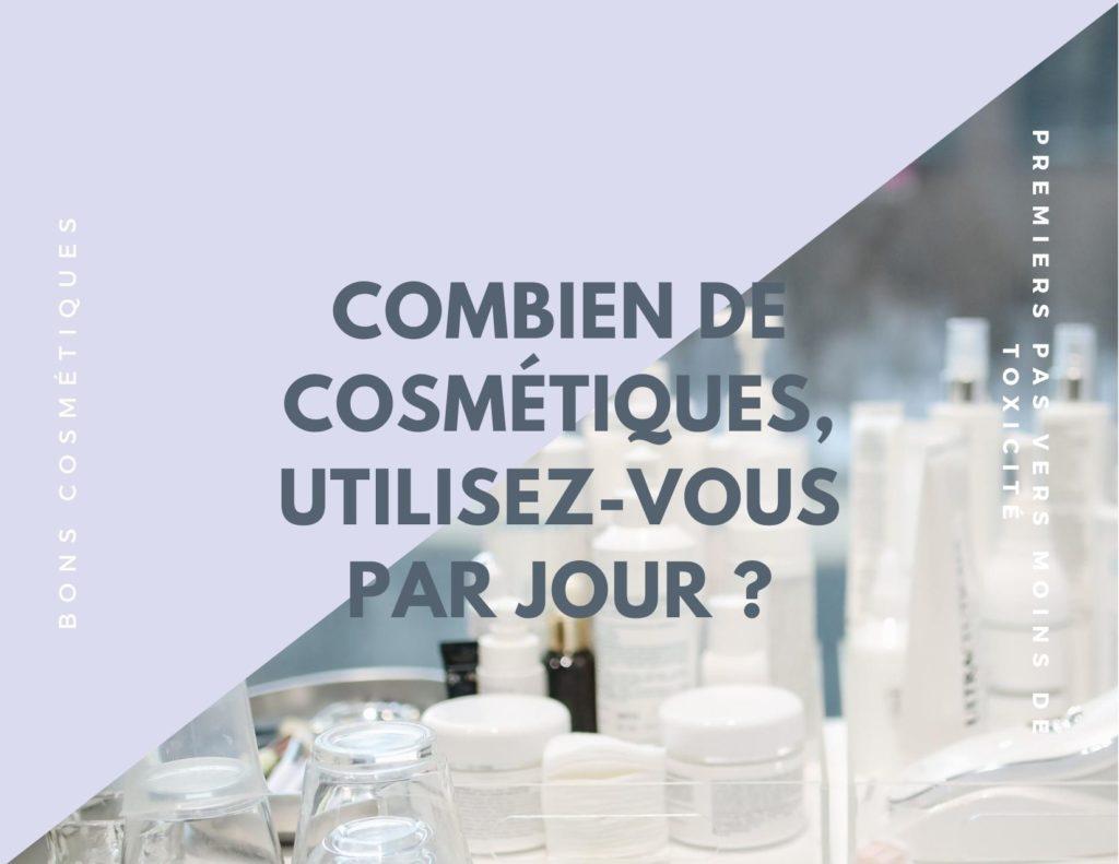 combien de cosmétiques par jour ?